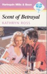 Scent of Betrayal - Kathryn Ross