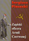 Zapiski oficera Armii Czerwonej (Polska wersja jezykowa) - Sergiusz Piasecki