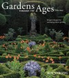 Gardens Through The Ages - Roy C. Strong