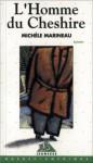 L'Homme du Cheshire - Michèle Marineau