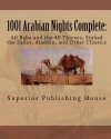 1001 Arabian Nights Complete:: Ali Baba and the 40 Thieves, Sinbad the Sailor, Aladdin, and Other Classics - Sinbad the Sailor, Ali Baba, Aladdin Aladdin