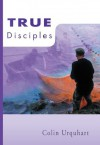 True Disciples (True Series) - Colin Urquhart