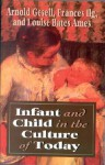 Infant & Child in the Culture (Revised) - Arnold Gesell, Frances L. Ilg