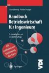 Handbuch Betriebswirtschaft für Ingenieure - Ekbert Hering