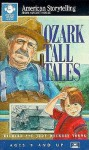Ozark Tall Tales/Audio Cassette (American Storytelling) - Richard Alan Young, Judy Dockrey Young