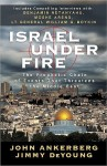 Israel Under Fire: The Prophetic Chain of Events That Threatens the Middle East - John Ankerberg, Jimmy DeYoung