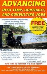 Advancing Into Temp, Contract, and Consulting Jobs: A Complete Guide to Starting and Promoting Your Own Consulting Business - Jimmy Moore