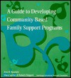 A Guide to Developing Community-Based Family Support Programs - Ann S. Epstein, Mary Larner, Robert Halpern