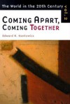 Coming Apart, Coming Together - Edward R. Kantowicz