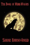 The Book of Were-Wolves - Sabine Baring-Gould