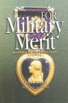 For Military Merit: Recipients of the Purple Heart - Fred L. Borch