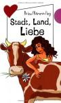Stadt, Land, Liebe - Brinx/Kömmerling, Birgit Schössow