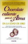 Chocolate Caliente Para el Alma en la Edad de Oro - Jack Canfield, Mark Victor Hansen, Paul J. Meyer