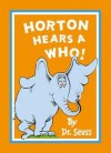 Horton Hears a Who - Dr. Seuss
