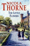 The Little Flowers - Nicola Thorne