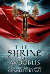 The Shrine of Avooblis - Charles Streams