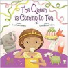 The Queen Is Coming to Tea - Linda Ravin Lodding, Constanze Von Kitzing