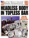 Headless Body in Topless Bar: The Best Headlines from America's Favorite Newspaper - New York Post, New York Post