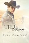 Tru Burn - Edie Danford