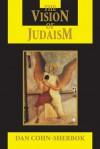 The Vision of Judaism: Wrestling with God - Dan Cohn-Sherbok