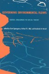 Governing Environmental Flows: Global Challenges to Social Theory - Gert Spaargaren, Arthur P.J. Mol, Frederick H. Buttel