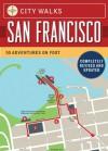 City Walks: San Francisco: 50 Adventures on Foot - Christina Henry De Tessan