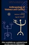 Anthropology of Violence and Conflict - Bettina Schmidt, Ingo Schr