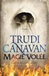 La loi du millénaire T1 - Magie volée - Trudi Canavan, Isabelle Troin