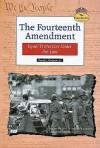 The Fourteenth Amendment: Equal Protection Under the Law - David L. Hudson Jr.