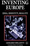 Inventing Europe - Gerard Delanty