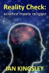Reality Check: Science Meets Religion - Ian Kingsley