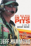 Real Men Work in the Pits: A Life in NASCAR Racing - Jeff Hammond, Geoff Norman