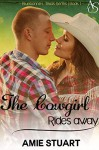 The Cowgirl Rides Away: A Cowboy Love Story (Bluebonnet Texas Book 1) - Amie Stuart