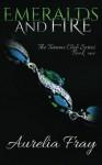 Emeralds and Fire (The Tienimi Club Series) (Volume 1) - Aurelia Fray
