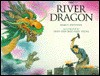 The River Dragon - Darcy Pattison, Jean Tseng, Mou-Sien Tseng