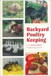 Backyard Poultry Keeping - J.C. Jeremy Hobson, Rupert Stephenson