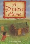 Reading 2000 Leveled Reader 4.099a a Prairie Home - Marilee Robin Burton
