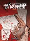 Les Coulisses du pouvoir L'intégrale, deuxième cycle - Philippe Richelle, Jean-Yves Delitte