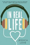 In Real Life: A Novel - Jessica Love