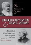 The Selected Papers of Elizabeth Cady Stanton and Susan B. Anthony: When Clowns Make Laws for Queens, 1880-1887 (Selected Papers of Elizabeth Cady Staton and Susan B. Anthony) - Ann Gordon, Ann D. Gordon, Chapdelain, Lesley L. Doig, Emily Westkaemper, Ann Gordon