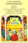 Le confessioni vol. I: Libri I-III - Augustine of Hippo, Jacques Fontaine, José Guirau, Marta Cristiani, Luigi F. Pizzolato, Paolo Siniscalco, Gioacchino Chiarini