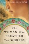 The Woman Who Breathed Two Worlds (The Malayan Series) - Selina Siak Chin Yoke