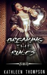 HISTORICAL ROMANCE: REGENCY ROMANCE: BREAKING THE RULES (Historical Regency Fiction Romance Collection) - KATHLEEN THOMPSON