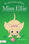 The Adventures of Little Miss Ellie: Ellie Visits Buffalo Creek Ranch - Karen Larison