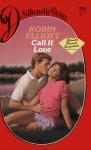 Call It Love - Robin Elliott