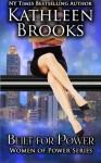 Built for Power (Women of Power) (Volume 2) - Kathleen Brooks