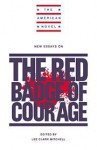 New Essays on The Red Badge of Courage (The American Novel) - Lee Clark Mitchell