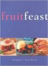 Fruit Feast - Maggie Mayhew