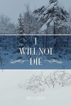 I Will Not Die - Bill Sands