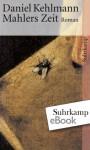 Mahlers Zeit: Roman (suhrkamp taschenbuch) (German Edition) - Daniel Kehlmann